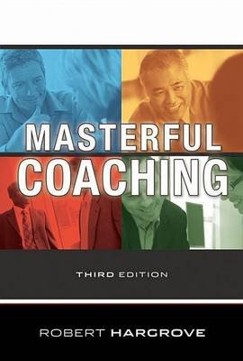Masterful Coaching (Electronic book text, 3rd Revised edition): Robert Hargrove