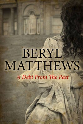 A Debt From the Past (Electronic book text): Beryl Matthews