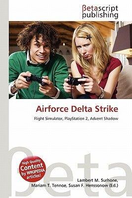 Airforce Delta Strike (Paperback): Lambert M. Surhone, Mariam T. Tennoe, Susan F. Henssonow