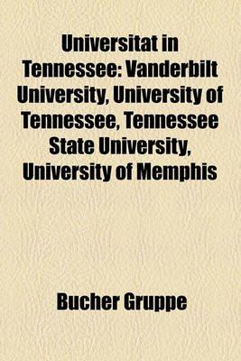 Universitat in Tennessee - Vanderbilt University, University of Tennessee, Tennessee State University, University of Memphis...