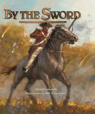 By the Sword (Hardcover): Selene Castrovilla