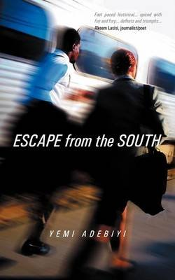 Escape from the South (Paperback): Yemi Adebiyi