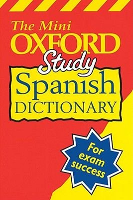 The mini Oxford study Spanish dictionary (Spanish, English, Paperback): Valerie Grundy