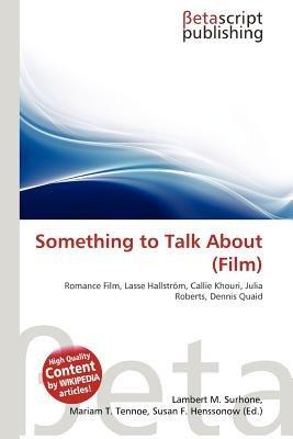 Something to Talk about (Film) (Paperback): Lambert M. Surhone, Mariam T. Tennoe, Susan F. Henssonow