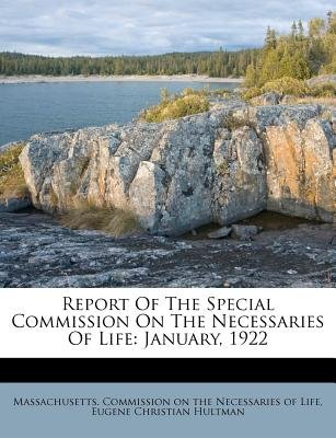 Report of the Special Commission on the Necessaries of Life - January, 1922 (Paperback): Massachusetts Commission on the...