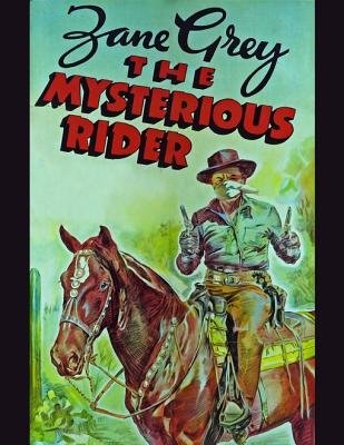 The Mysterious Rider (Electronic book text): Zane Grey