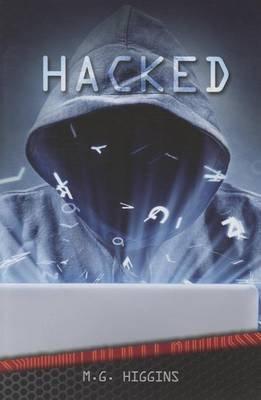 Hacked (Paperback): M G Higgins