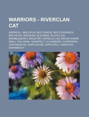 Warriors - Riverclan Cat - Aspentail, Beechfur, Beetlenose, Beetlewhisker, Birchstar, Birdsong, Blackbee, Blackclaw,...