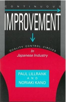 Continuous Improvement - Quality Control Circles in Japanese Industry (Paperback, illustrated edition): Paul Lillrank