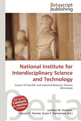 National Institute for Interdisciplinary Science and Technology (Paperback): Lambert M. Surhone, Mariam T. Tennoe, Susan F....