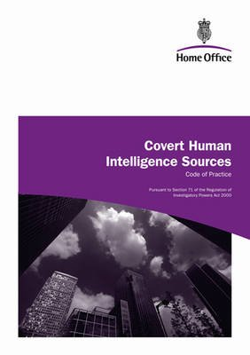Covert Human Intelligence Sources 2010 - Code of Practice (Paperback): Great Britain Home Office