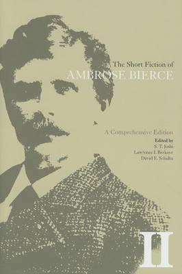 The Short Fiction of Ambrose Bierce II (Hardcover, Comprehensive ed.): Ambrose Bierce