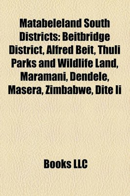 Matabeleland South Districts - Beitbridge District, Alfred Beit, Thuli Parks and Wildlife Land, Maramani, Dendele, Masera,...