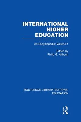International Higher Education Volume 1 - An Encyclopedia (Paperback): Philip Altbach