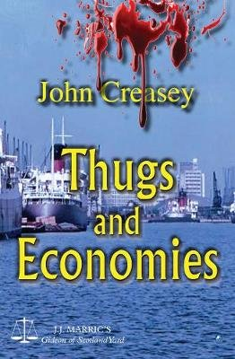 Thugs And Economies - (Writing as JJ Marric) (Paperback, New edition): John Creasey