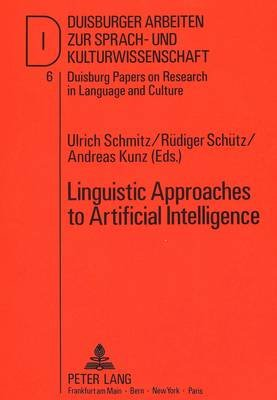 Linguistic Approaches to Artificial Intelligence (Hardcover): Ulrich Schmitz, Etc