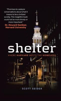 Shelter - Where Harvard Meets the Homeless (Hardcover): Scott Seider