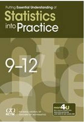 Putting Essential Understanding into Practice - Statistics, 9-12 (Paperback): National Council of Teachers of Mathematics