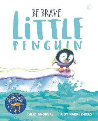 Be Brave Little Penguin (Hardcover): Giles Andreae