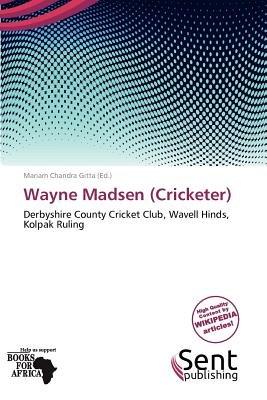 Wayne Madsen (Cricketer) (Paperback): Mariam Chandra Gitta