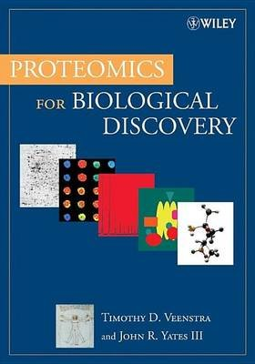 Proteomics for Biological Discovery (Electronic book text): Timothy D. Veenstra, John R. Yates