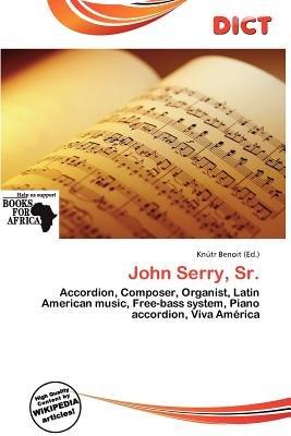 John Serry, Sr. (Paperback): Knutr Benoit