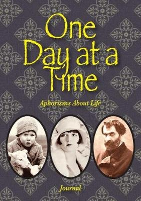 One Day At A Time - Aphorisms About Life - Journal (Paperback): Tracy Rockwell