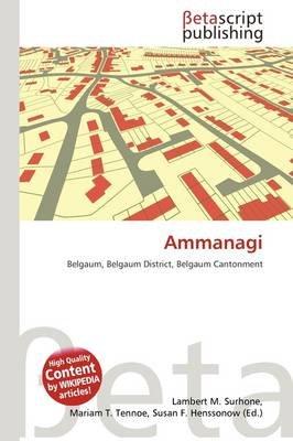 Ammanagi (Paperback): Lambert M. Surhone, Mariam T. Tennoe, Susan F. Henssonow