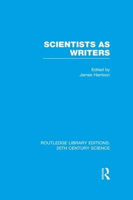 Scientists as Writers (Paperback): James Harrison
