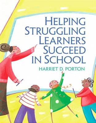 Helping Struggling Learners Succeed in School (Paperback): Harriet D. Porton