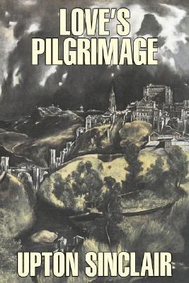 Love's Pilgrimage (Paperback): Upton Sinclair