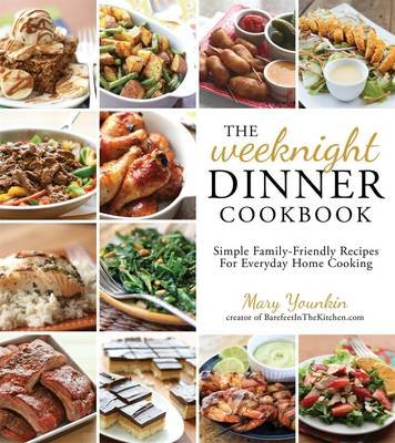 The Weeknight Dinner Cookbook (Paperback): Mary Younkin