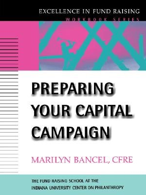 Preparing Your Capital Campaign (Paperback, 1st ed): Marilyn Bancel