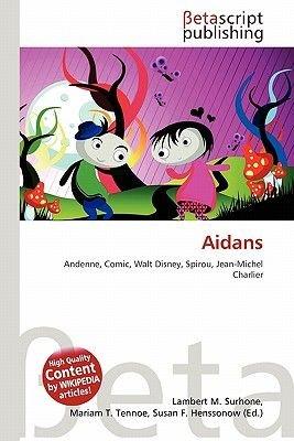 Aidans (English, German, Paperback): Lambert M. Surhone, Miriam T. Timpledon, Susan F. Marseken