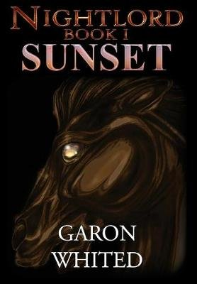 Nightlord - Sunset (Hardcover): Garon E Whited