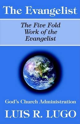 The Work of the Evangelist (Paperback): Luis Lugo