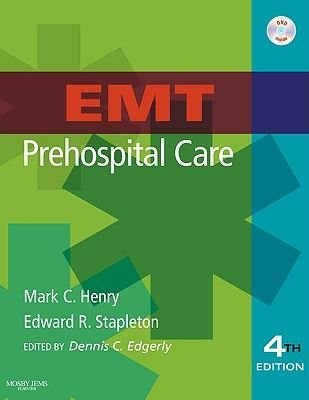 EMT Prehospital Care (Paperback, 4th Revised edition): Mark C. Henry, Edward R. Stapleton