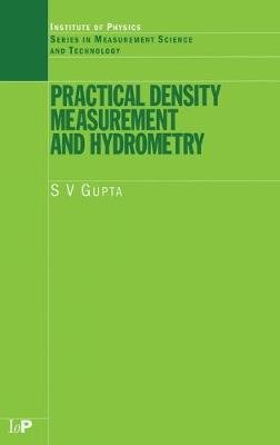 Practical Density Measurement and Hydrometry (Hardcover): S.V. Gupta