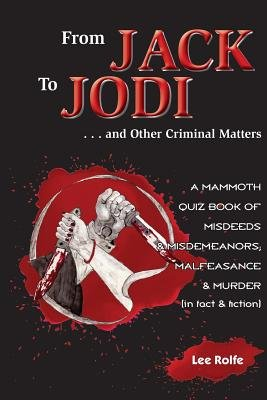 From Jack to Jodi - ... and Other Criminal Matters (Paperback): Lee Rolfe