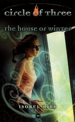 Circle of Three #11: The House of Winter (Electronic book text): Isobel Bird