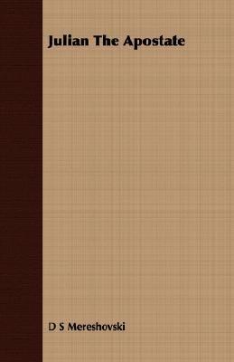 Julian the Apostate (Paperback): D S Mereshovski