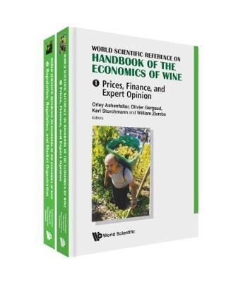 World Scientific Reference On Handbook Of The Economics Of Wine (In 2 Volumes) (Hardcover): Olivier Gergaud, Orley Ashenfelter,...