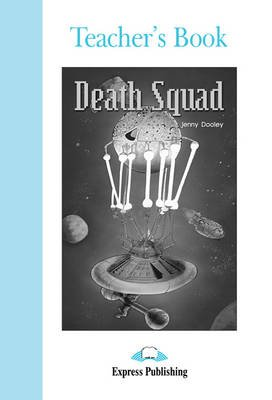 Death Squad - Teacher's Book (Paperback): Jenny Dooley