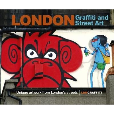 London Graffiti and Street Art - Unique artwork from London's streets (Electronic book text): Joe Epstein