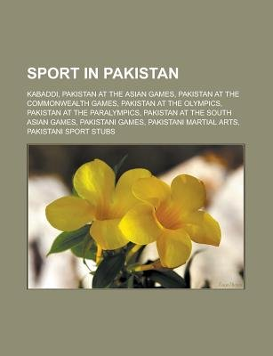 Sport in Pakistan - Kabaddi, Pakistan at the Asian Games, Pakistan at the Commonwealth Games, Pakistan at the Olympics,...