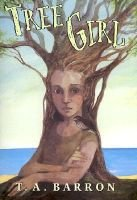 Tree Girl (Hardcover): T. A Barron