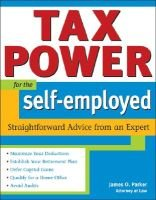 Tax Power for the Self-Employed - Straightforward Advice from an Expert (Paperback): James O Parker