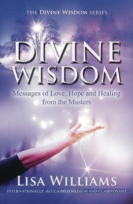 Divine Wisdom - Messages of Love, Hope and Healing from the Masters  (Paperback)