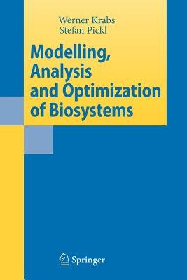 Modelling, Analysis and Optimization of Biosystems (Paperback): Werner Krabs, Stefan Wolfgang Pickl