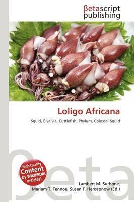 Loligo Africana (Paperback): Lambert M. Surhone, Mariam T. Tennoe, Susan F. Henssonow